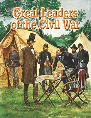 Great Leaders of the Civil War By Miller, Reagan